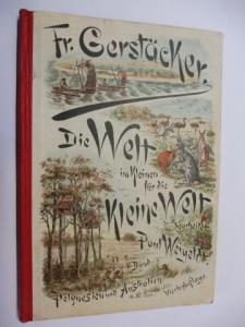 Weigeldt (Bearb. + Hrsg.), Paul und Fr. (Friedrich) Gerstäcker: Die Welt im Kleinen für die Kleine Welt V. Bd. - Friedrich Gerstäckers unterhaltende Belehrungen über POLYNESIEN UND AUSTRALIEN *.