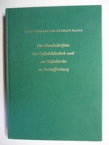 Hofmann, Josef und Hermann Hauke: DIE HANDSCHRIFTEN DER STIFTSBIBLIOTHEK UND DER STIFTSKIRCHE ZU ASCHAFFENBURG *.