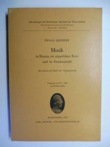 Jammers, Ewald und Walther Bulst: Musik in Byzanz, im päpstlichen Rom und im Frankenreich - Der Choral als Musik der Textaussprache.