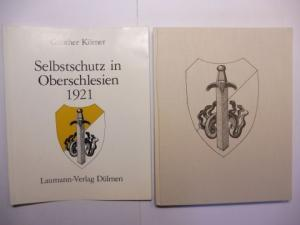 Körner, Günther und Stiftung Haus Oberschlesien (Hrsg.): Selbstschutz in Oberschlesien 1921 - Bilddokumentation *.