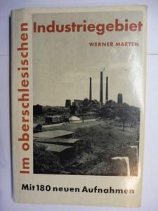 Marten, Werner: Im oberschlesischen Industriegebiet. Deutschtum, Kreuz und Polenadler *. Mit 180 neuen Aufnahmen.