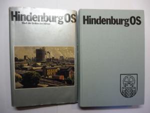 Pollok, Josef: Hindenburg OS * - Stadt der Gruben und Hütten. Unter Mitwirkung...