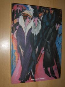Grisebach , Lucius, Annette Meyer zu Eissen Ulrich Luckhardt (Mitarbeit) u. a.: Ernst Ludwig Kirchner 1880-1938 *.