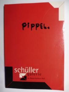 Schüller (Galerie) und Ingrid Perez de Laborda M.A.: Otto Pippel (1878-1960) * Ausstellung der Galerie Schüller im Bayerischen Hof.