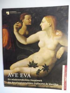 Galizzi Kroegel (Hrsg.), Alessandra und Roberto Contini: AVE EVA - Ein wiederentdecktes Hauptwerk des Renaissancemeisters Guillaume de Marcillat *.