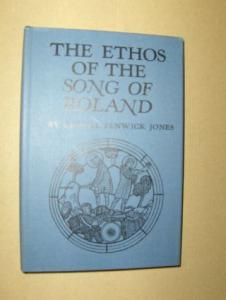 Fenwick Jones, George: THE ETHOS OF THE SONG OF ROLAND *.