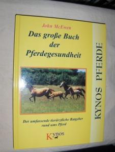 McEwen, John: Das große Buch der Pferdegesundheit. Der umfassende tierärztliche Ratgeber rund ums Pferd.