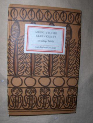 Wenig (Hrsg.), Steffen: MEROITISCHE KLEINKUNST. 32 farbige Tafeln. Insel-Bücherei Nr. 1027. 0
