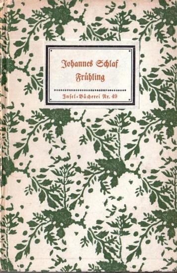 Inselbücherei. - Schlaf, Johannes: Insel-Bändchen Nr. 049: Frühling.
