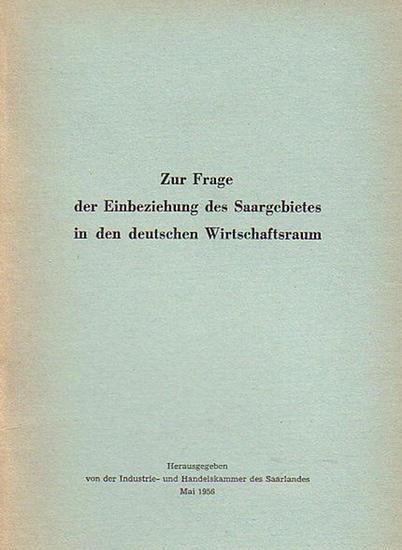 Industrie- und Handelskammer des Saarlandes (Hrsg.): Zur Frage der Einbeziehung des Saargebietes in den deutschen Wirtschaftsraum.