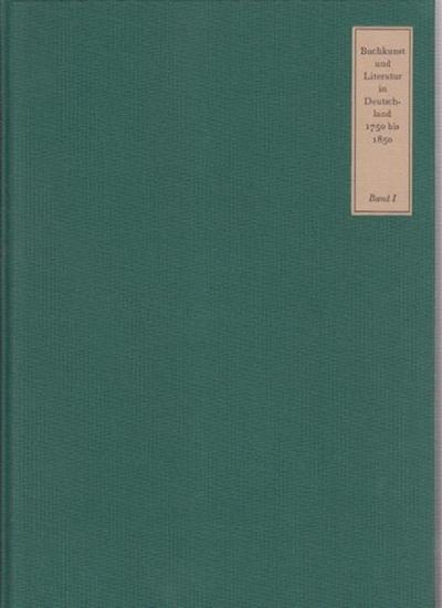 Hauswedell, Ernst L. und Voigt, Christian (Hrsg.): Buchkunst und Literatur in Deutschland 1750 bis 1850, komplett in zwei Bänden. Band 1: Texte. Bd. 2: Abbildungen.
