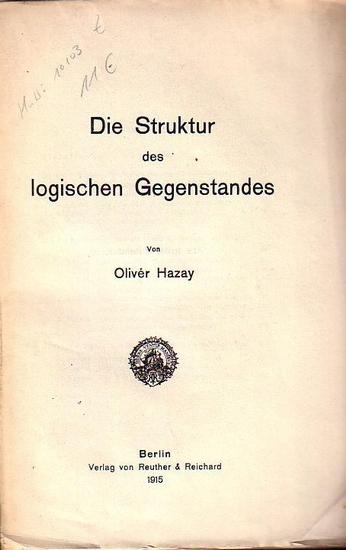 Hazay, Olivér: Die Struktur des logischen Gegenstandes. Mit einer Einleitung. (= Kantstudien, Nr. 35).