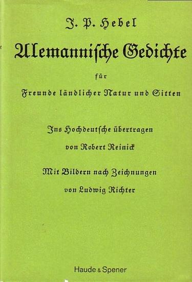 Hebel Johann Peter Alemannische Gedichte Für Freunde Ländlicher Natur Und Sitten Ins Hochdeutsche übertragen Von Robert Reinick Mit Bildern Und