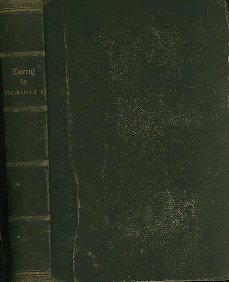 Herrig, L., et G.F. Burguy (Ed.): La France litteraire. Morceaux choisis de litterature francaise ancienne et moderne. Recueillis et annotes. 6ieme ed. stereotype.