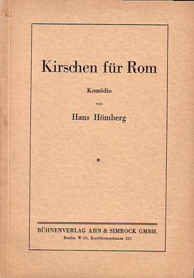 Hömberg, Hans: Kirschen für Rom. Komödie.