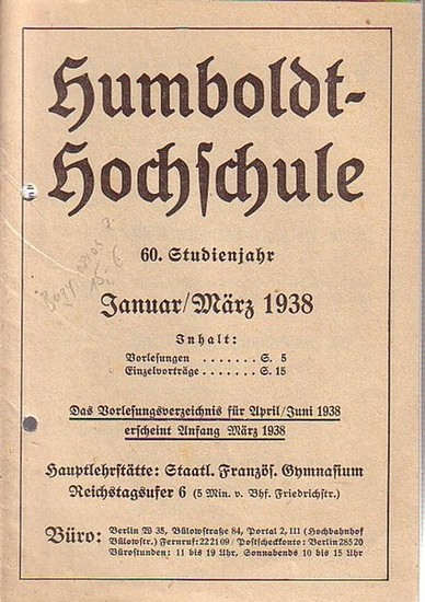 Humboldt-Hochschule Berlin: Humboldt-Hochschule 60. Studienjahr. Januar - März 1938 Hauptlehrstätte Französisches Gymnasium am Reichstagsufer.
