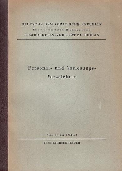 Humboldt-Universität. - Personal- und Vorlesungs-Verzeichnis. Studienjahr 1951 / 52. Frühjahrssemester. Humboldt-Universität zu Berlin, Deutsche Demokratische Republik.