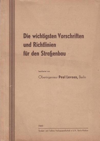Levsen, Paul: Die wichtigsten Vorschriften und Richtlinien für den Straßenbau.