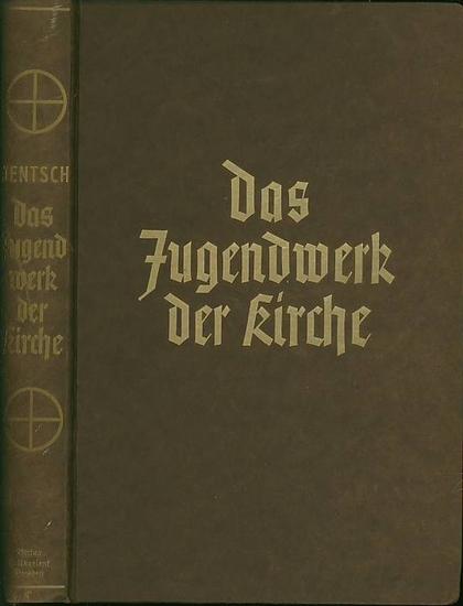 Jentsch, Werner: Das Jugendwerk der Kirche : Wege und Irrwege evangelischen Jugenddienstes.