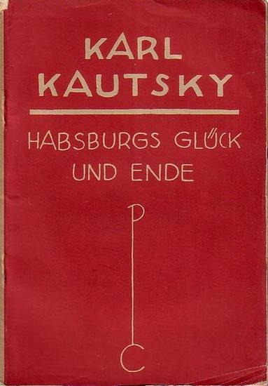 Kautsky, Karl: Habsburgs Glück und Ende.