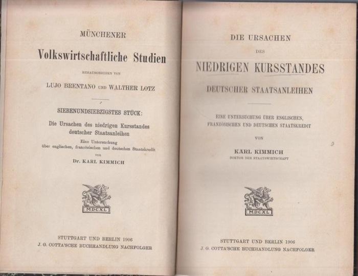 Kimmich, Karl: Die Ursachen des niedrigen Kursstandes deutscher Staatsanleihen. Eine Untersuchung über englischen, französischen und deutschen Staatskredit.
