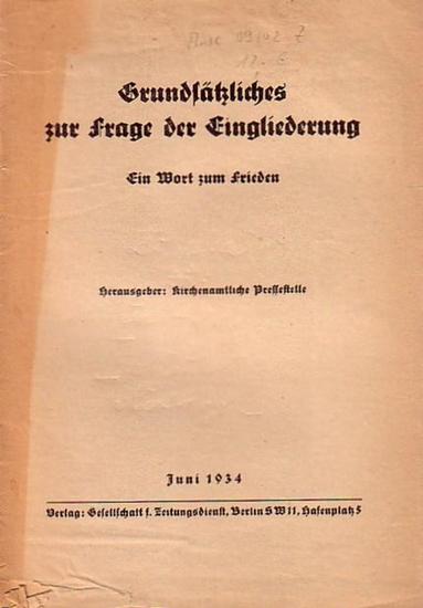 Kirchenamtliche Pressestelle (Hrsg.): Grundsätzliches zur Frage der Eingliederung. Ein Wort zum Frieden.