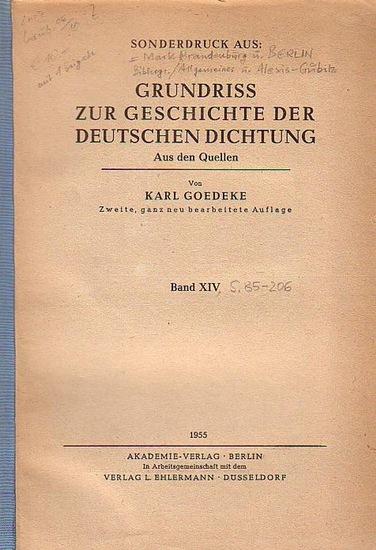 Lange, Fritz G. - Goedeke, Karl (Hrsg.): Band XIV. Nordöstliches Deutschland: Mark Brandenburg u. Berlin. Bibliographie. A. Literatur. B. Zeitschriften. C. Almanache und Taschenbücher. D. Sammlungen. E: Dichter von 1. Adami, H.F.W. - 38. Gubitz, Fr.W.
