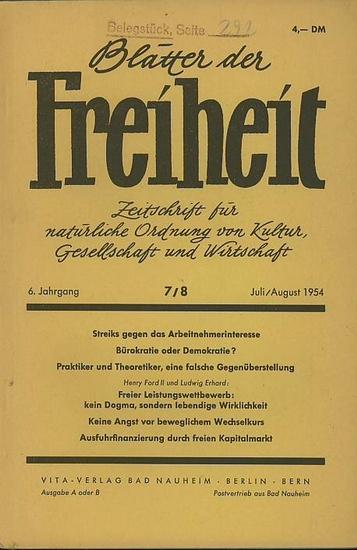 Blätter der Freiheit. - Lautenbach, Otto (Hrsg.): Blätter der Freiheit. Monatsschrift für natürliche Ordnung von Kultur, Gesellschaft und Wirtschaft. 11. Jahr des Archivs. 6. Jahrgang. Heft 7/8 von Juli/August 1954.