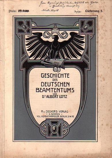 Lotz, Albert: Geschichte des Deutschen Beamtentums. Lieferung 5 (von 10). Mit Buchschmuck und zahlreichen kulturhistorischen Abbildungen versehen von Julius Schlattmann und Ernst Strach.