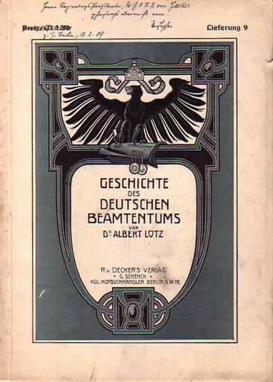 Lotz, Albert: Geschichte des Deutschen Beamtentums. Lieferung 9 (von 10). (Mit Buchschmuck und zahlreichen kulturhistorischen Abbildungen versehen von Julius Schlattmann und Ernst Strach).