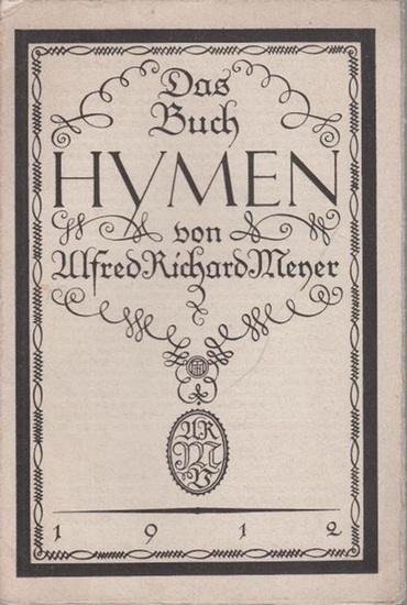 Meyer, Alfred Richard (1882 - 1956, das ist Munkepunke, hier als Herausgeber): Das Buch Hymen. Gedruckt bei Paul Knorr, Berlin, in 500 Exemplaren auf Rexbütten. Mit einem Geleitwort von Heinrich Lautensack. Lyrische Flugblätter.