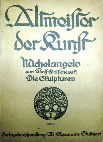 Michelangelo. - Gottschewski, Adolf: Michelangelo : Die Skulpturen.