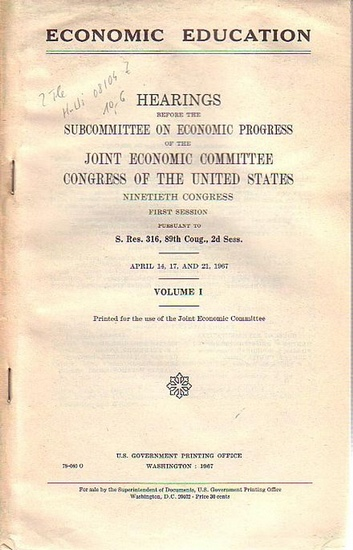 Proxmire, William // Patman, Wrigth: Hearings before the Subcommittee on Economic progress of the joint economic committee congress of the united states. Ninetieth Congress. First Session. Volume I and Volume II. In 2 parts.