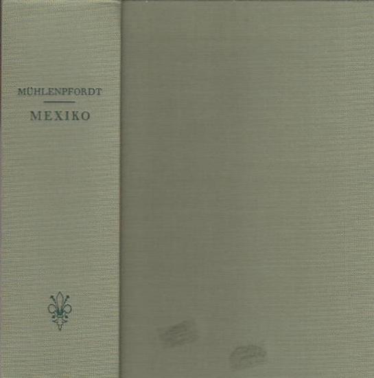 Mühlenpfordt, Eduard: Versuch einer getreuen Schilderung der Republik Mexiko. Einleitung Ferdinand Anders. Komplett mit 2 Bänden in einem Buch.