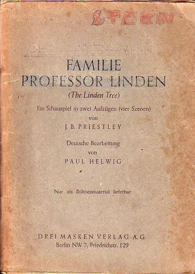Priestley, J[ohn] B[oynton] Familie Professor Linden (The Linden Tree). Ein Schauspiel in zwei Aufzügen (vier Szenen). Deutsche Bearbeitung von Paul Helwig.
