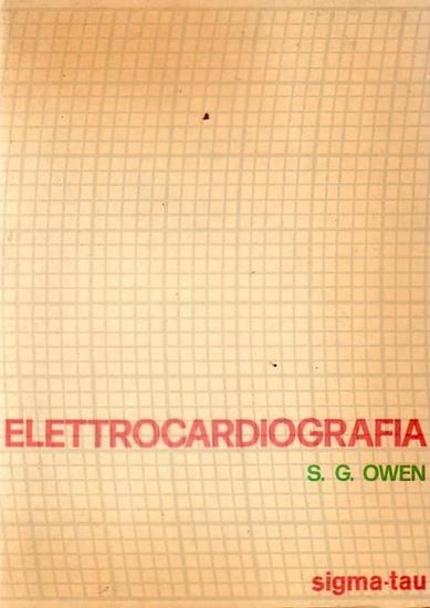 Owen, S. G.: Elettrocardiografia : Testo programmato per l'autoistruzione sui principi dell'elettrocardiografia e sull'interprtazione degli elettrocardiogrammi.