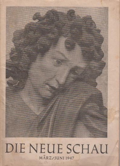 Neue Schau, Die. - Martin, Bernhard (Hrsg.): Die neue Schau : Monatsschrift für das kulturelle Leben im deutschen Haus. 12 Hefte. Nr.: März/Juni 1947 / Juli/Oktober 1947 / September/Oktober 1948 / November/Dezember 1948 / Januar-April, Juli, September,...
