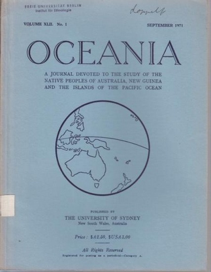 Oceania. - Elkin, A.P. (Editor): Oceania : A Journal devoted to the Study of the Native Peoples of Australia, New Guinea and the Islands of the Pacific Ocean. Published by The University of Sydney. Vol. XLII, No. 1, September 1971.