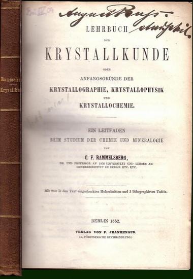 Rammelsberg, C. F.: Lehrbuch der Krystallkunde oder Krystallographie, Krystallophysik und Krystallochemie. Ein Leitfaden beim Studium der Chemie und Mineralogie.