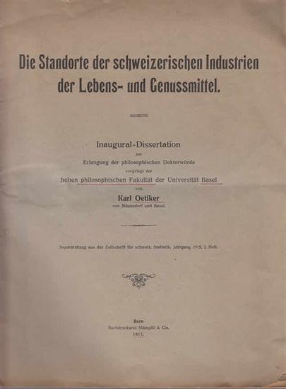 Oetiker, Karl: Die Standorte der schweizerischen Industrien der Lebens- und Genussmittel. Aus 'Zeitschrift f. schweiz. Statistik', Jgg. 1915, Heft 2.