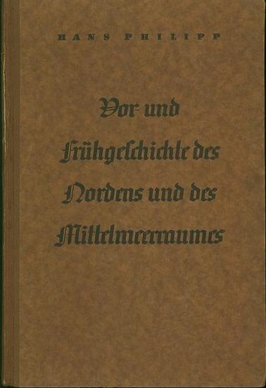 Philipp, Hans: Vor- und Frühgeschichte des Nordens und des Mittelmeerraums. Ein Handbuch für Schule und Haus.
