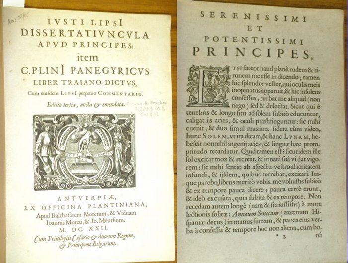 Plinius Caecilius Secundus, Cajus: Dissertatiuncula apud principes: item C. Plini Panegyricus liber Traiano dictus, cum eiusdem Lipsi perpetuo commentario.