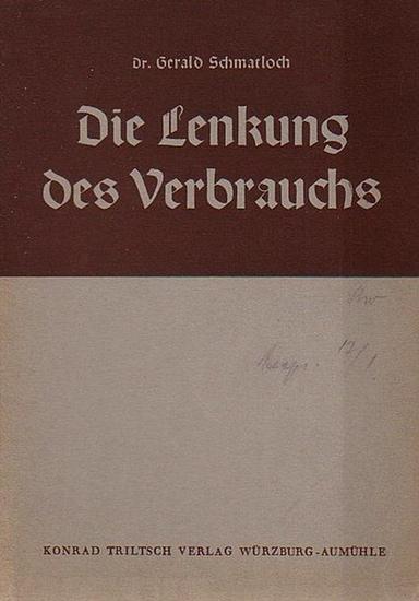 Schmatloch, Gerald Die Lenkung des Verbrauchs. Mit einer Einleitung.