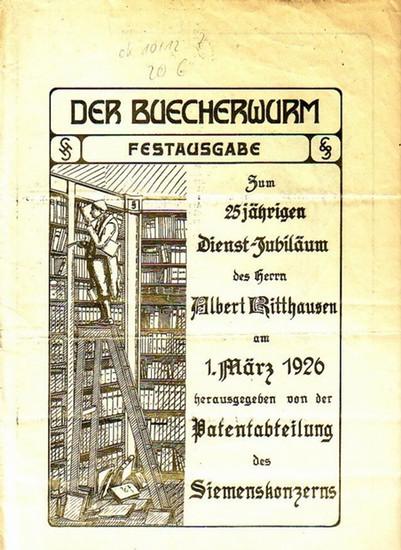 Ritthausen, Albert: Der Buecherwurm. Festausgabe zum 25jährigen Dienst-Jubiläum des Herrn Albert Ritthausen am 1. März 1926 herausgegeben von der Patentabteilung des Siemenskonzerns.