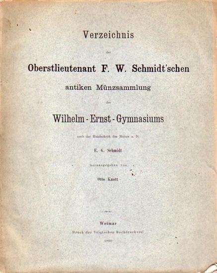 Schmidt, E. G. (Major a.D. - Handschr.) & Knott, Otto (Hrsg.): Verzeichnis der Oberstlieutenant F.W. Schmidt ´schen antiken Münzsammlung des Wilhelm - Ernst - Gymnasiums nach der handschrift des Majors a.D. E.G. Schmidt.