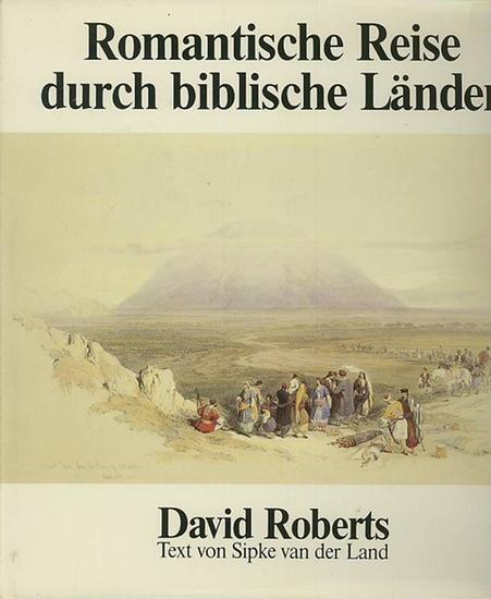 Roberts, David (Ill.) - van der Land, Sipke (Text): Romantische Reise durch biblische Länder.