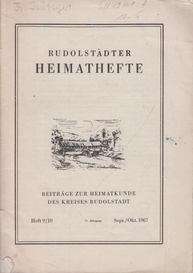 Rudolstadt: Rudolstädter Heimathefte. Beiträge zur Heimatkunde des Kreises Rudolstadt. 13. Jahrgang. Heft 9/10. September / Oktober 1967.