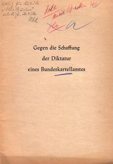 """Salinger, H.D. Das Gesetz zur Schaffung der Diktatur eines Bundeskartellamtes. Eine Streitschrift gegen das beantragte """"Gesetz gegen Wettbewerbsbeschränkungen""""."""