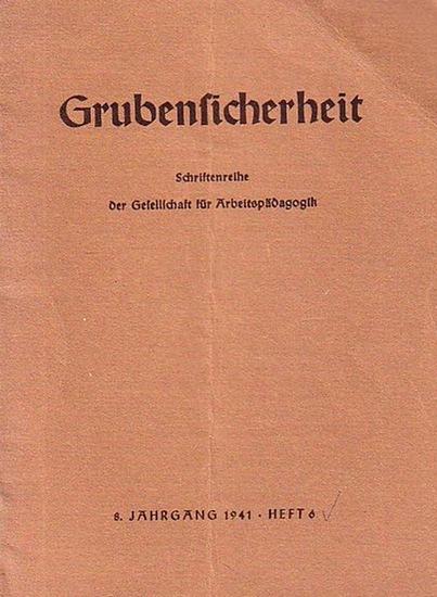 Schiemann, Alfred / Schriftleiter: Grubensicherheit. Schriftenreihe der Gesellschaft für Arbeitspädagogik. Jahrgang 8, Heft 6,1940.