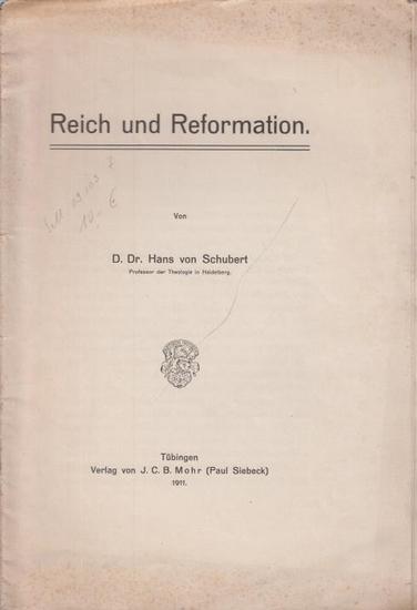 Schubert, Hans von - Heidelberger Universität: Reich und Reformation. - Rede, welche der Verfasser als Prorektor der Universität Heidelberg als Jahresfeste der Universität, dem 22. November 1910, gehalten hat.